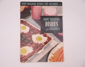 """1950 Vintage Culinary Arts Institute Recipe Booklet """"Body Building Dishes for Children"""""""