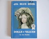 """Vintage 4th Blue Book Dolls & Values"""" by Jan Foulke Softcover Reference Book"""