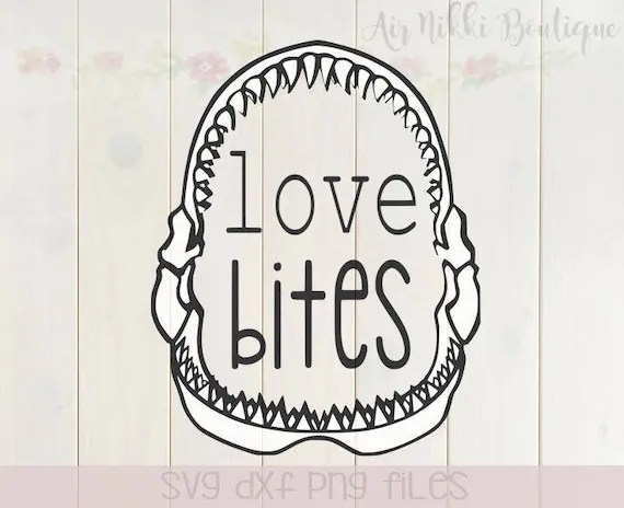 Download Love Bites shark teeth jaws valentine's day SVG DXF | Etsy