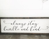 Always Stay Humble and Kind Farmhouse Style Wood Sign