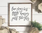 Love Grows Best in Little Houses farmhouse style sign