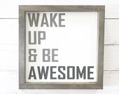 Wake Up and Be Awesome Rustic Wooden Sign