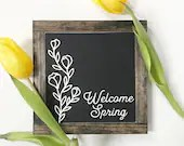 Welcome Spring Farmhouse Style Mini Sign