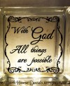 With God All Things Are Possible Decorative Glass Block Decal Etsy