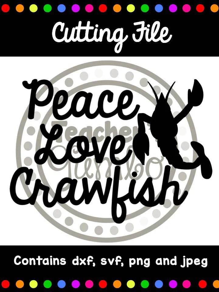 Download Peace Love Crawfish Digital Cutting Files   Etsy