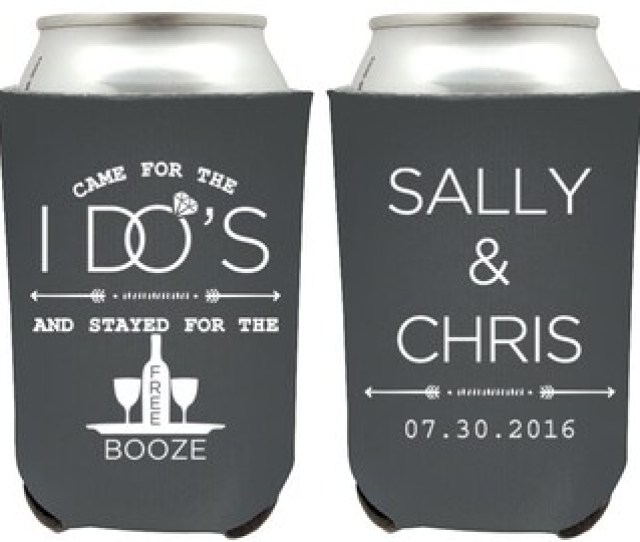 Custom Wedding Favors Can Coolers Came For The I Dos And Stayed For The Free Booze Funny Beer Can Coolers Insulators For Wedding