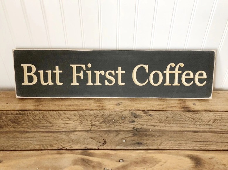 But First Coffee Wood Eng...