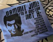 Star Trek Doctor McCoy Tee Shirt.  Dammit Jim! I'm a doctor, not a .....