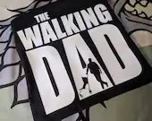 The Walking Dead - Walking Dad T Shirt Husband Gift Girlfriend Gift Fathers Day Gift Dad Shirt Christmas Gift