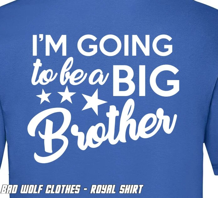I'm Going To Be A Big Brother, Boys Kids T-Shirt, Childrens Toddlers T Shirt Top, Pregnancy Reveal