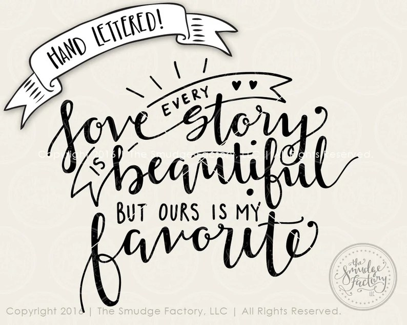 Download Love SVG Cut File Every Love Story Is Beautiful But Ours ...