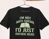 Not Anti Social Just Rather Read T-Shirt For Bookworms