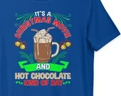 Christmas Movie and Hot Chocolate Lover Gift For Christmas T-Shirt