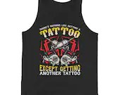 Funny for Tattoo Artists and Tattoo Addicts Unisex Tank Top