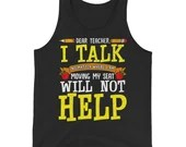 Dear Teacher I Talk Funny Back To School Unisex Tank Top