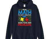 Dear Math Solve Your Own Problems Funny Back To School Hoodie