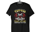 Funny for Tattoo Artists and Tattoo Addicts Unisex T-shirt