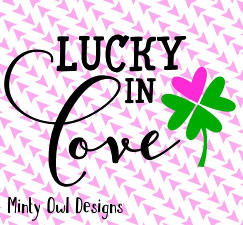 Download Lucky In Love SVG Cut File Shamrock 4 Leaf Clover Heart | Etsy