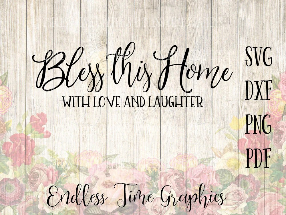 Download Bless This Home SVG. Love and Laughter SVG. SVG Cut File ...