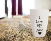 I Love You a Latte - Coffee Mug - Love You a Latte - Gifts for the Couple - Husband - Wife A Friends.