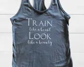 Train like a beast Look like a beauty, work out tanks, fitness tops.