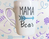 Mama Bear Coffee Mug with Arrow - Mommys Sippy Cup - Gifts for Mom