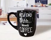 New Dad Shhh Needs Coffee - Coffee Mug Gifts for A New Dad!