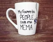 My Favorite People call Me MeMa - Personalize to any Grandma Title! We Love Grandma Coffee Mugs - Gifts from Grandkids.