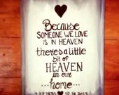 "Chalk painted frame decor ""because someone we love is in heaven there is a little piece of heaven in our home"" Gifts for Passing - Sweet"
