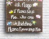 If Dad Says No Ask Nana -...