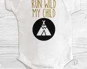 Run Wild My Child - Teepee Onsies and Shirts for Little Ones - Personalized Tops for Kids.