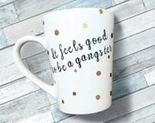 It feels good to be a gangster coffee mug quotes - black and gold polkadots