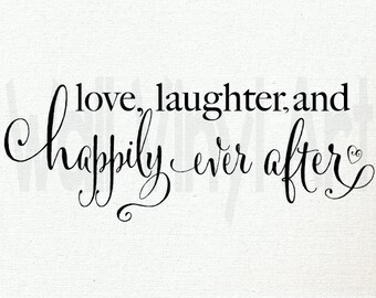 Download Love Laughter and Happily Ever After Vinyl Wall Art
