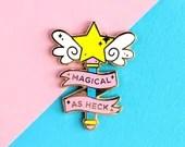 Magical as Heck  Enamel Pin