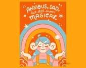 Anxious, Sad, But Still Super Magical | Art Print