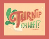 Turnip For What? Print