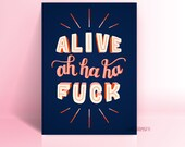 Alive, Ahaha, F**k Print