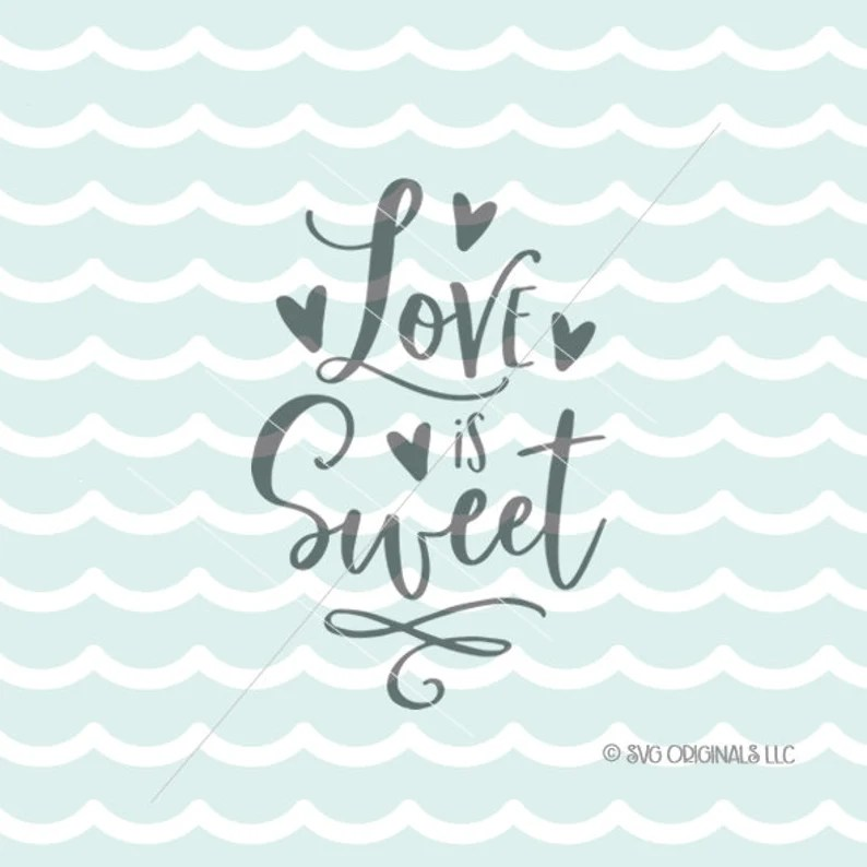 Download Wedding SVG Love Is Sweet SVG Cutting File Cricut Explore ...