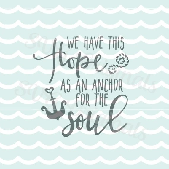 Download Hope anchors the soul SVG Vector File. Beautiful for so ...