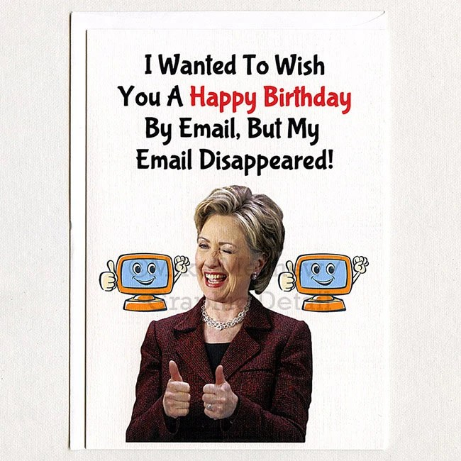 Hillary Clinton Funny Birthday CardHillary Clinton Birthday