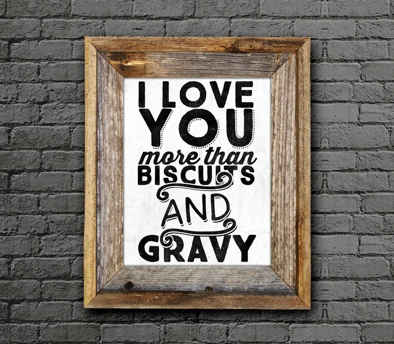 Download I Love You More Than Biscuits and Gravy Typography Poster ...