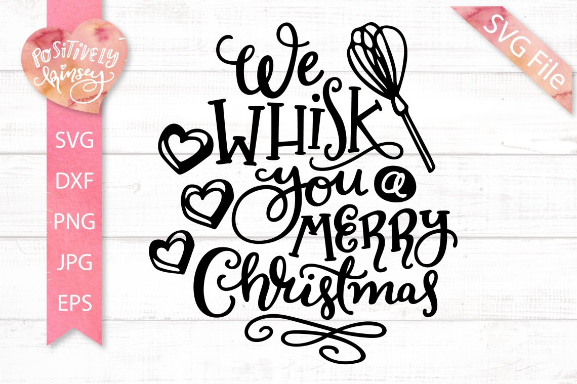 Download We Whisk You a Merry Christmas SVG, Christmas Baking SVG ...