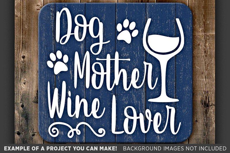 Download Dog Mother Wine Lover SVG File - Dog Mom Svg Files - 821 ...