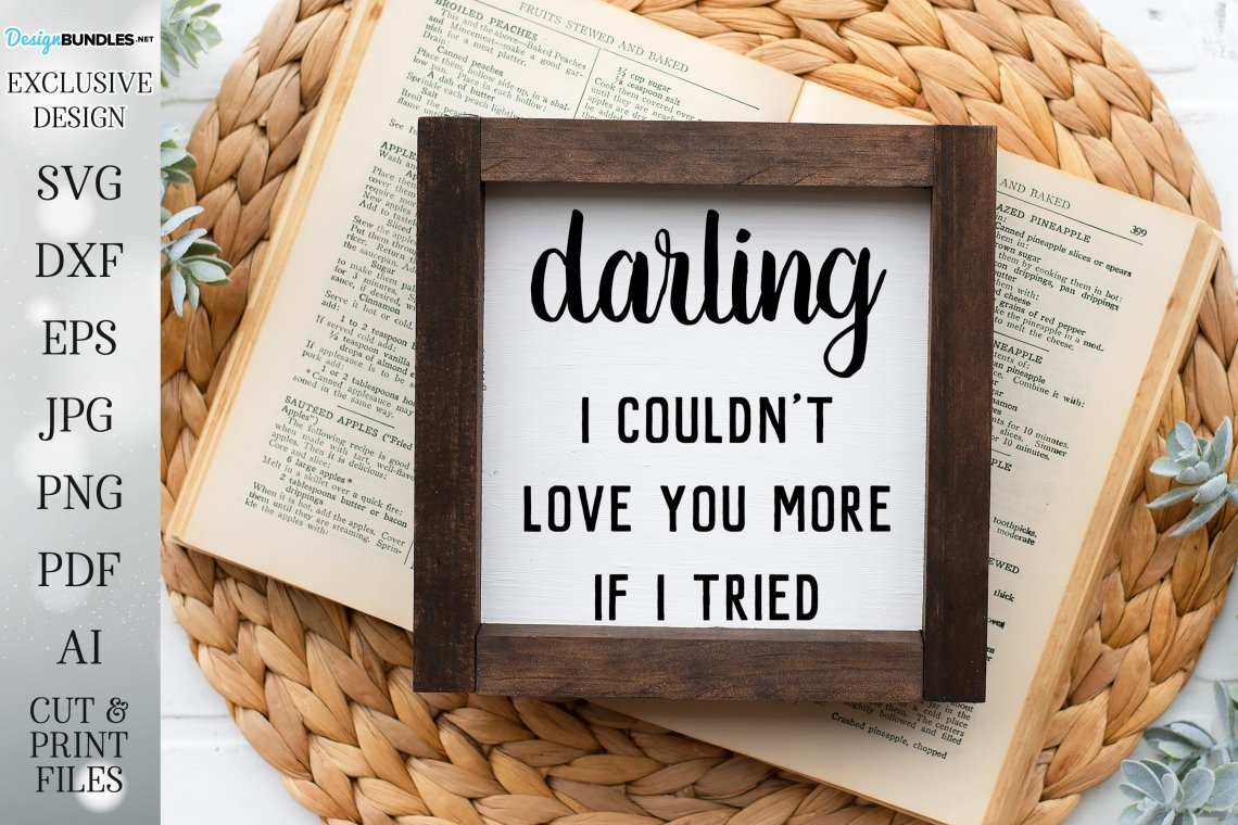 Download Darling I Couldn't Love You More - Farmhouse Sign SVG DXF