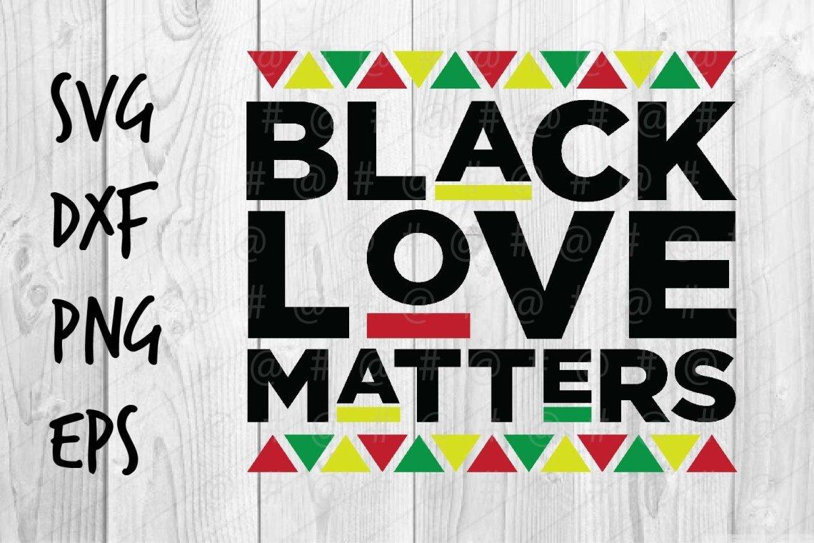 Download Black Love Matters SVG (667580)   Printables   Design Bundles