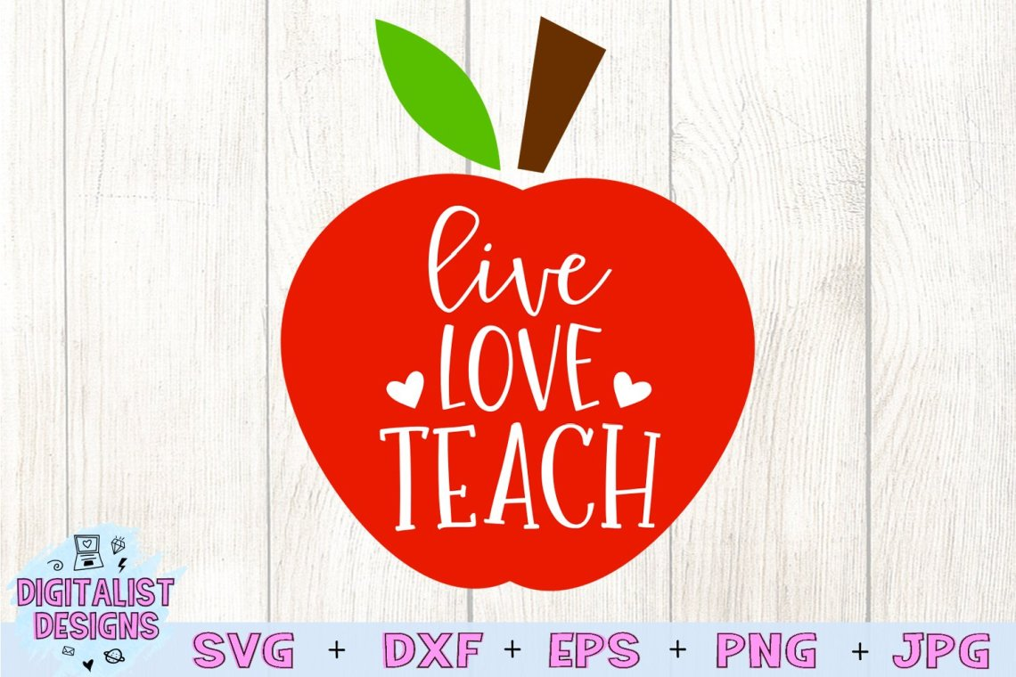 Download Teacher SVG | Live Love Teach SVG | Apple SVG |Teaching ...