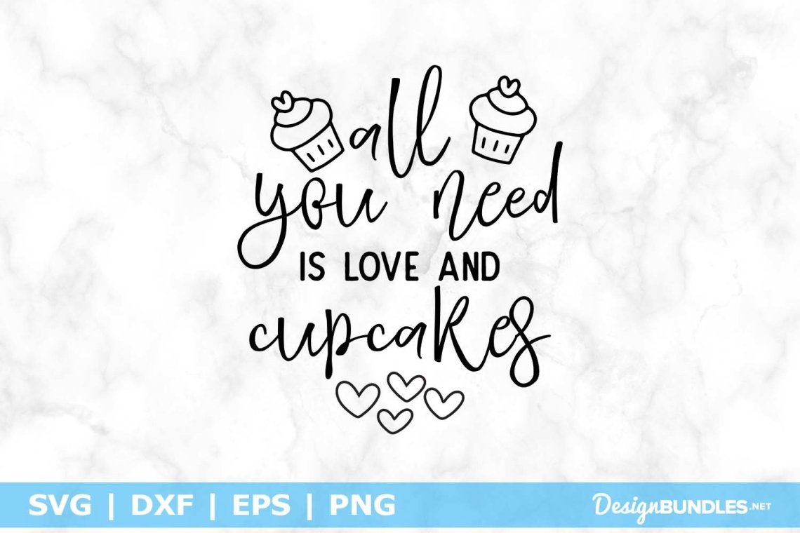 Download All You Need Is Love And Cupcakes SVG File