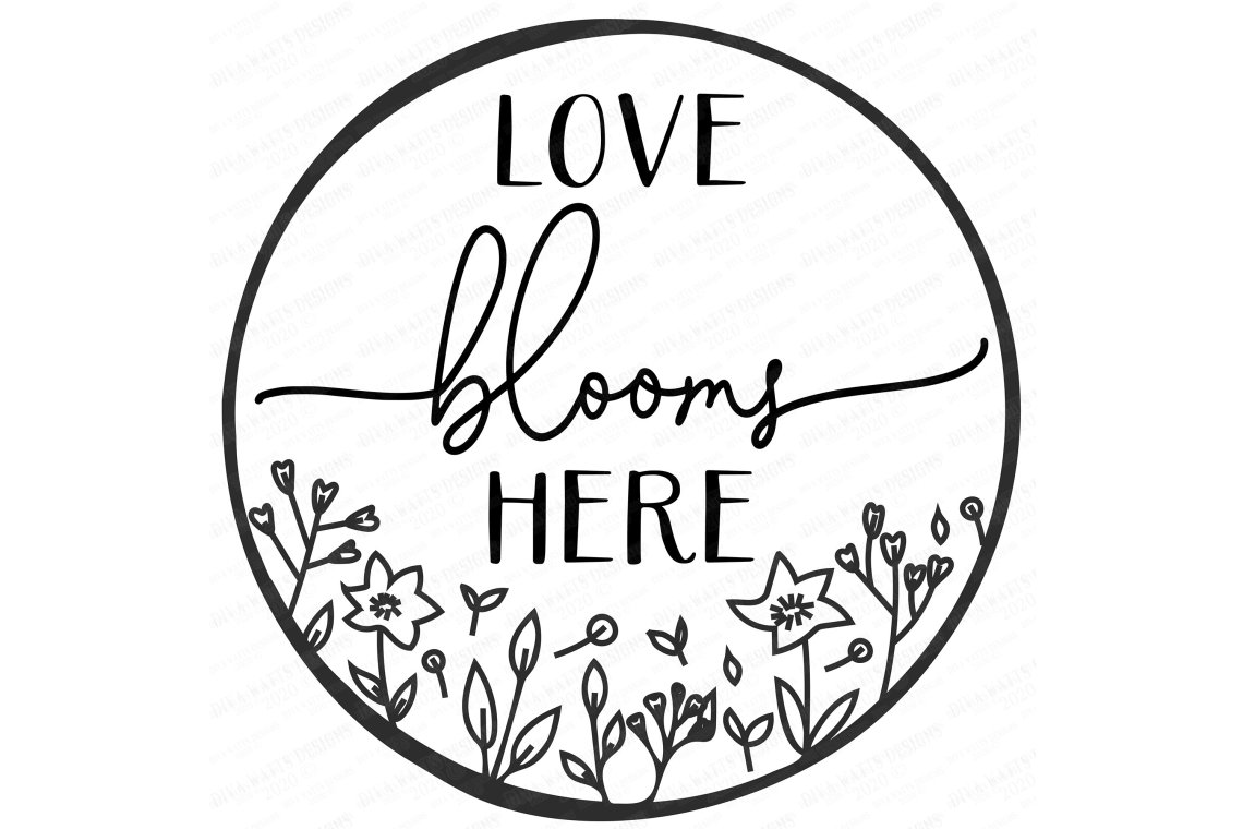 Download Love Blooms Here - Floral Spring Wreath Sign - DXF EPS PNG ...