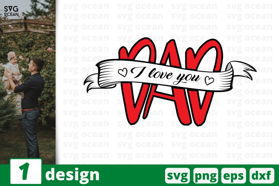 Download I love you dad SVG cut files, fathers day svg, eps, png ...