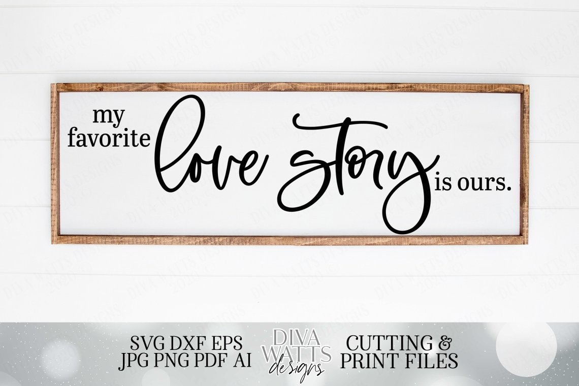 Download My Favorite Love Story Is Ours (684921)   Cut Files ...